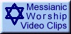 Watch Messianic Worship Service Video Clips